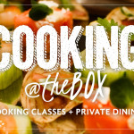 Uncorked: 10 days of Cooking Classes @ The BOX